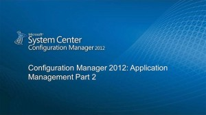 microsoft-virtual-academy-module-4-system-center-configuration-manager-2012-overview-and-infrastructure-application-management-part-2